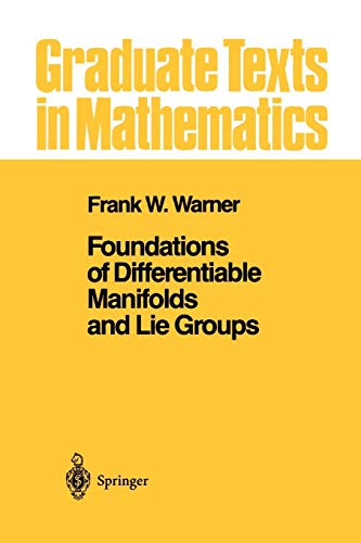9781441928207: Foundations of Differentiable Manifolds and Lie Groups (Graduate Texts in Mathematics)