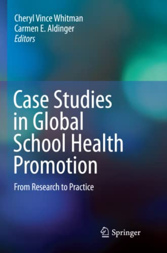 Case Studies in Global School Health Promotion: From Research to Practice