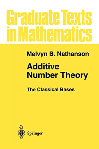 9781441928481: Additive Number Theory The Classical Bases (Graduate Texts in Mathematics)