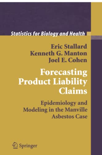 9781441928603: Forecasting Product Liability Claims: Epidemiology and Modeling in the Manville Asbestos Case (Statistics for Biology and Health)