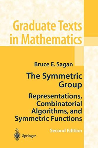 9781441928696: The Symmetric Group: Representations, Combinatorial Algorithms, and Symmetric Functions (Graduate Texts in Mathematics)