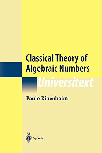 9781441928702: Classical Theory of Algebraic Numbers (Universitext)