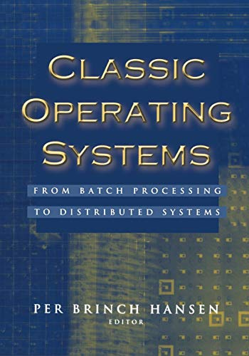 9781441928818: Classic Operating Systems: From Batch Processing to Distributed Systems