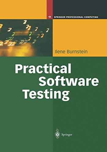 Practical Software Testing: A Process-Oriented Approach (Springer Professional Computing): Ilene ...
