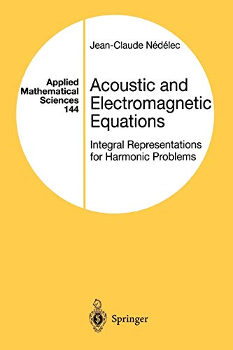 9781441928894: Acoustic and Electromagnetic Equations: Integral Representations for Harmonic Problems (Applied Mathematical Sciences) (Volume 144)