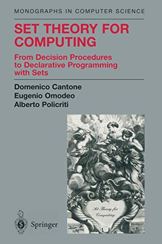 9781441929051: Set Theory for Computing: From Decision Procedures to Declarative Programming with Sets (Monographs in Computer Science)