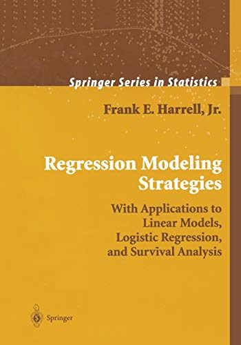 Regression Modeling Strategies: With Applications to Linear: Frank E. Harrell