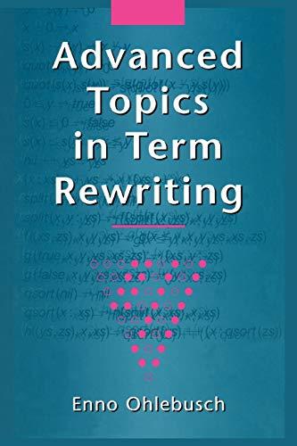 9781441929211: Advanced Topics in Term Rewriting