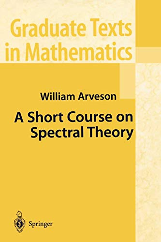 9781441929433: A Short Course on Spectral Theory (Graduate Texts in Mathematics)