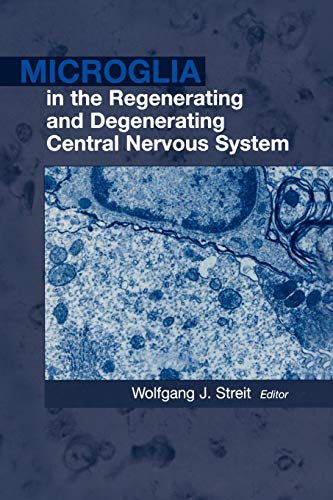 9781441929440: Microglia in the Regenerating and Degenerating Central Nervous System