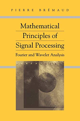 9781441929563: Mathematical Principles of Signal Processing: Fourier and Wavelet Analysis