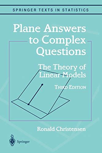 9781441929716: Plane Answers to Complex Questions: The Theory of Linear Models (Springer Texts in Statistics)
