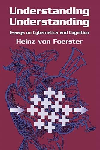 9781441929822: Understanding Understanding: Essays on Cybernetics and Cognition