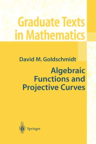 Algebraic Functions and Projective Curves: David Goldschmidt
