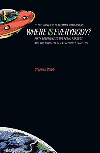 9781441930293: If the Universe Is Teeming With Aliens, Where Is Everybody?: Fifty Solutions to the Fermi Paradox and the Problem of Extraterrestrial Life