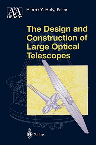 9781441930323: The Design and Construction of Large Optical Telescopes (Astronomy and Astrophysics Library)