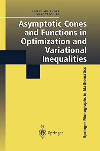 Asymptotic Cones and Functions in Optimization and Variational Inequalities: Alfred Auslender