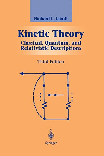 9781441930521: Kinetic Theory: Classical, Quantum, and Relativistic Descriptions