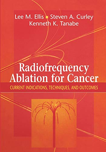 9781441930583: Radiofrequency Ablation for Cancer: Current Indications, Techniques, and Outcomes