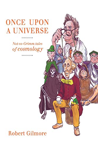 9781441930590: Once Upon a Universe: Not-so-Grimm tales of cosmology