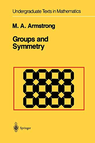 9781441930859: Groups and Symmetry (Undergraduate Texts in Mathematics)