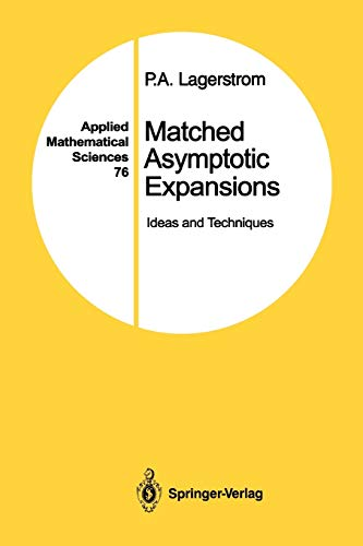 9781441930866: Matched Asymptotic Expansions: Ideas and Techniques (Applied Mathematical Sciences)