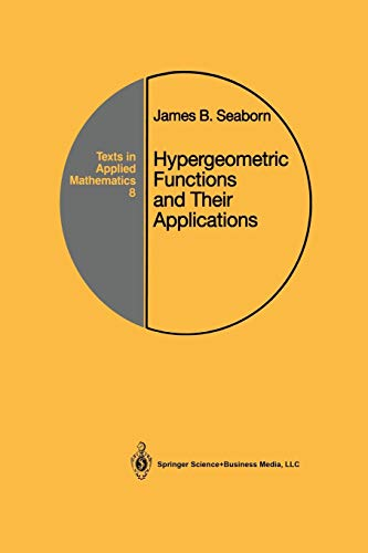 9781441930972: Hypergeometric Functions and Their Applications (Texts in Applied Mathematics)
