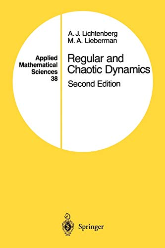 Regular and Chaotic Dynamics (Applied Mathematical Sciences): A.J. Lichtenberg