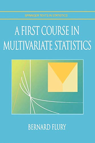 9781441931139: A First Course in Multivariate Statistics (Springer Texts in Statistics)