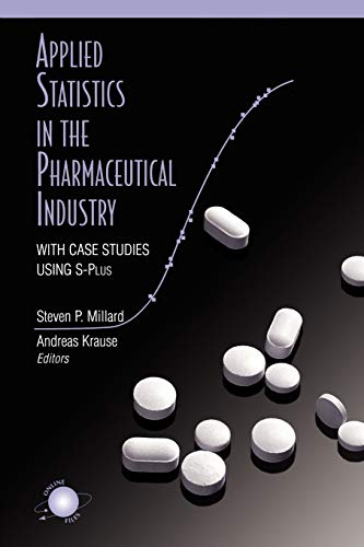 9781441931665: Applied Statistics in the Pharmaceutical Industry: With Case Studies Using S-Plus