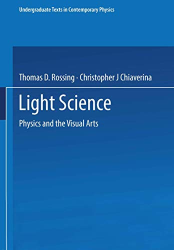 9781441931696: Light Science: Physics and the Visual Arts (Undergraduate Texts in Contemporary Physics)