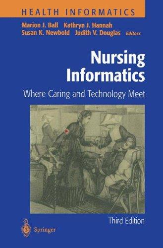 9781441931856: Nursing Informatics: Where Caring and Technology Meet (Health Informatics)