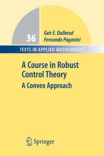 9781441931894: A Course in Robust Control Theory: A Convex Approach (Texts in Applied Mathematics)