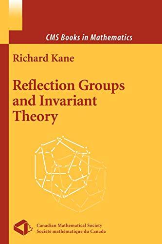Reflection Groups and Invariant Theory: Richard Kane