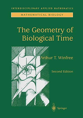 9781441931962: The Geometry of Biological Time (Interdisciplinary Applied Mathematics)