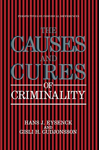 The Causes and Cures of Criminality 1989