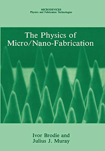 9781441932211: The Physics of Micro/Nano-Fabrication (Microdevices)