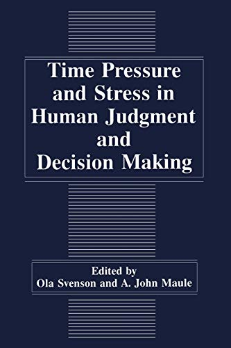 9781441932334: Time Pressure and Stress in Human Judgment and Decision Making