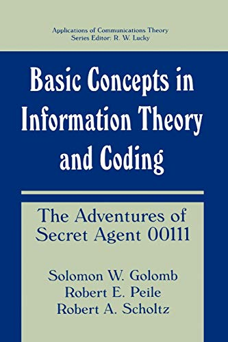 9781441932365: Basic Concepts in Information Theory and Coding: The Adventures of Secret Agent 00111 (Applications of Communications Theory)