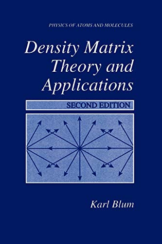 9781441932570: Density Matrix Theory and Applications (Physics of Atoms and Molecules)