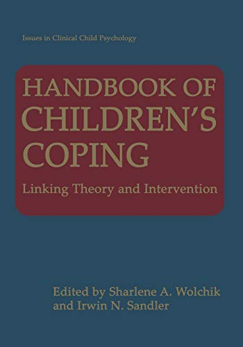 Handbook of Children?s Coping: Linking Theory and Intervention (Issues in Clinical Child Psychology...