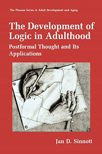 9781441932860: The Development of Logic in Adulthood: Postformal Thought and Its Applications (The Springer Series in Adult Development and Aging)