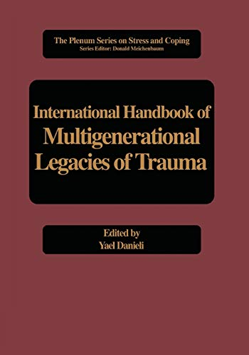 International Handbook of Multigenerational Legacies of Trauma Springer Series on Stress and Coping