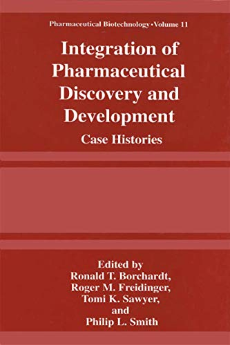9781441932884: Integration of Pharmaceutical Discovery and Development: Case Histories (Pharmaceutical Biotechnology)