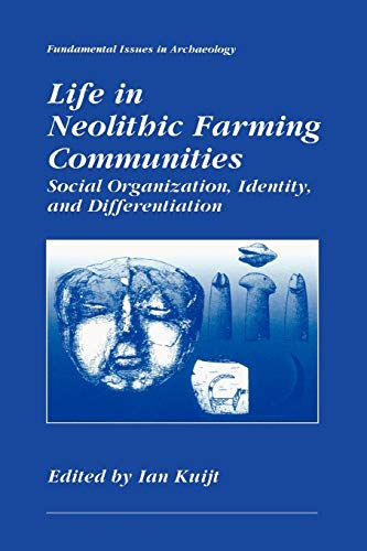 Life in Neolithic Farming Communities Social Organization, Identity, and Differentiation ...