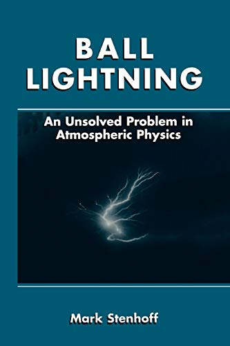 9781441933201: Ball Lightning: An Unsolved Problem in Atmospheric Physics