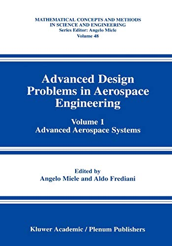 9781441934482: Advanced Design Problems in Aerospace Engineering: Volume 1: Advanced Aerospace Systems (Mathematical Concepts and Methods in Science and Engineering)