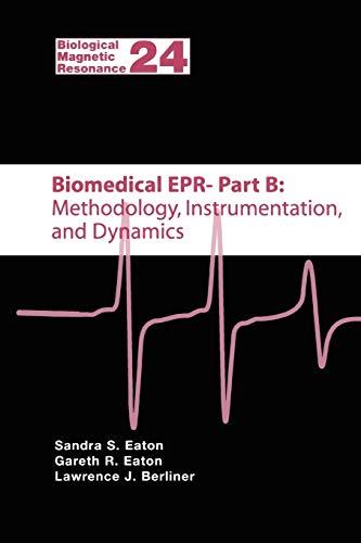 9781441934581: Biomedical EPR - Part B: Methodology, Instrumentation, and Dynamics (Biological Magnetic Resonance)