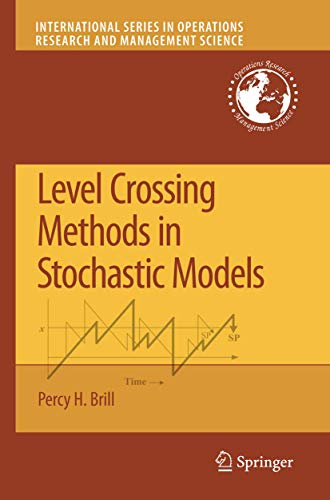 Level Crossing Methods in Stochastic Models (International Series in Operations Research & ...