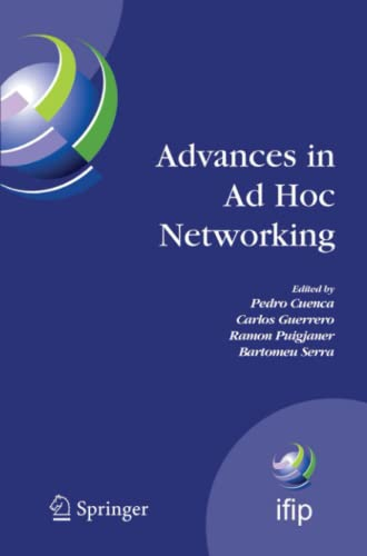 9781441934864: Advances in Ad Hoc Networking: Proceedings of the Seventh Annual Mediterranean Ad Hoc Networking Workshop, Palma de Mallorca, Spain, June 25-27, 2008 ... in Information and Communication Technology)
